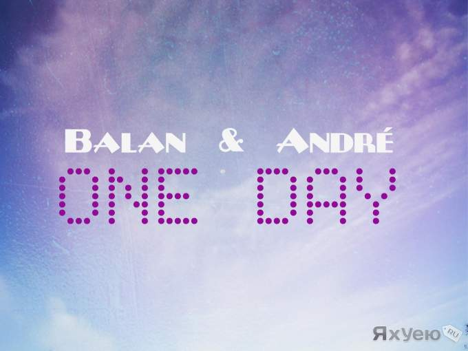 Balan & André - One Day